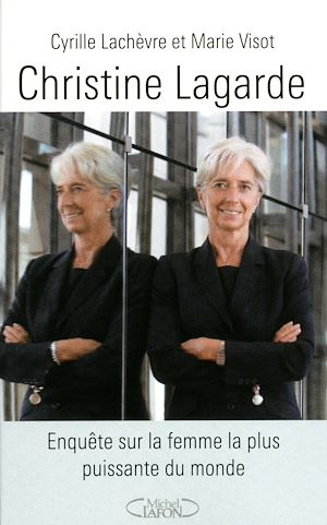 Téléchargez le livre :  Christine Lagarde - Enquête sur la femme la plus puissante du monde