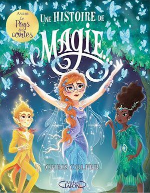 Téléchargez le livre :  Une histoire de magie - tome 1