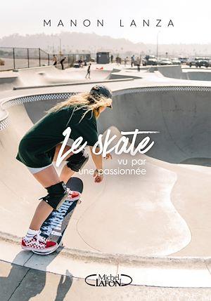 Téléchargez le livre :  Le skate vu par une passionnée