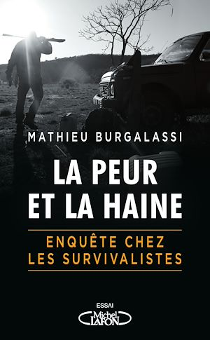 Téléchargez le livre :  La peur et la haine - Enquête chez les survivalistes