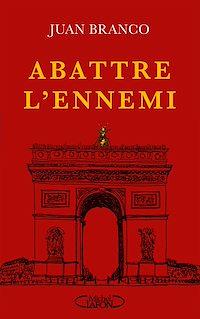 Télécharger le livre : Abattre l'ennemi