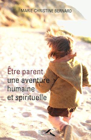 Téléchargez le livre :  Etre parent, une aventure humaine et spirituelle