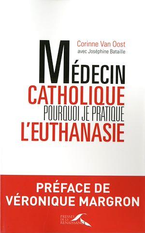 Téléchargez le livre :  Médecin catholique, pourquoi je pratique l'euthanasie