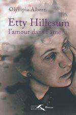 Télécharger le livre :  Etty Hillesum, l'amour dans l'âme