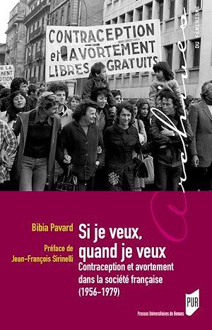 Téléchargez le livre :  Si je veux, quand je veux - Contraception et avortement dans la société française (1956-1979)
