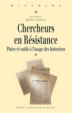 Téléchargez le livre :  Chercheurs en Résistance : Pistes et outils à l'usage des historiens