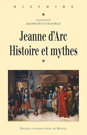 Téléchargez le livre :  Jeanne d'Arc : histoire et mythes