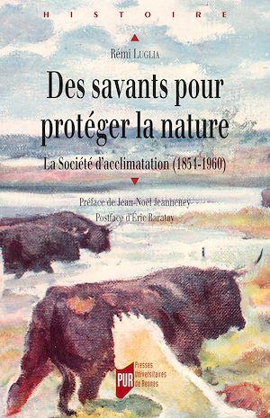 Téléchargez le livre :  Des savants pour protéger la nature - La Société d'acclimatation (1854-1960)