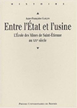 Téléchargez le livre numérique:  Entre l'État et l'usine. L'École des Mines de Saint-Étienne