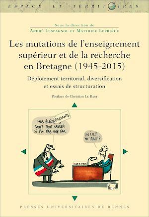 Téléchargez le livre :  Les mutations de l'enseignement supérieur et de la recherche en Bretagne (1945-2015)