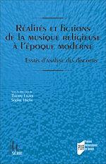Télécharger le livre :  Réalités et fictions de la musique religieuse à l'époque moderne
