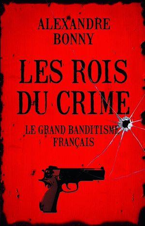 Téléchargez le livre :  Les Rois du crime