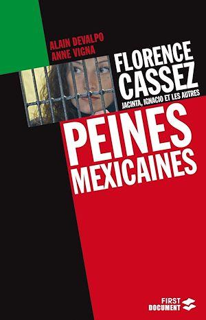 Téléchargez le livre :  Florence Cassez, Jacinta, Ignacio et les autres : Peines mexicaines