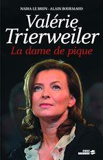 Télécharger le livre :  Valérie Trierweiler, la dame de pique