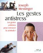 Télécharger le livre :  Les gestes antistress