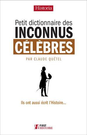 Téléchargez le livre :  Petit dictionnaire des inconnus célèbres