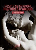 Télécharger le livre :  Petit Livre de - Les grandes histoires d'amour