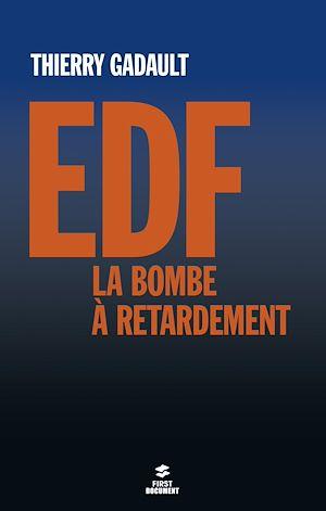 Téléchargez le livre :  EDF, la bombe à retardement