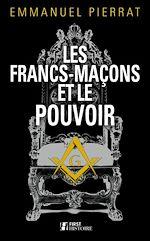 Télécharger cet ebook : Les Francs-maçons et le pouvoir