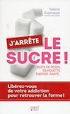 Téléchargez le livre numérique:  J'arrête le sucre !