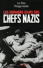 Télécharger le livre :  Les Derniers jours des chefs nazis