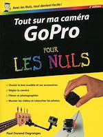 Télécharger cet ebook : Tout sur ma caméra GoPro pour les Nuls, nouvelle édition