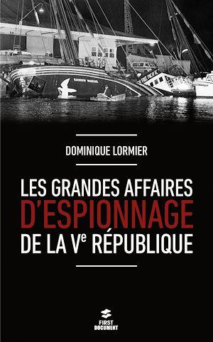 Téléchargez le livre :  Les grandes affaires d'espionnage de la Ve République