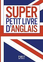Télécharger cet ebook : Petit Livre - Le Super Petit Livre d'Anglais