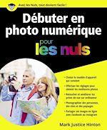 Télécharger cet ebook : Débuter en photo numérique pour les Nuls