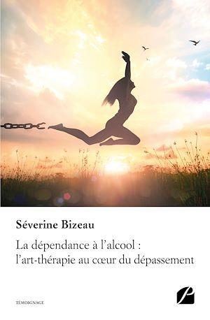 Téléchargez le livre :  La dépendance à l'alcool : l'art-thérapie au cœur du dépassement