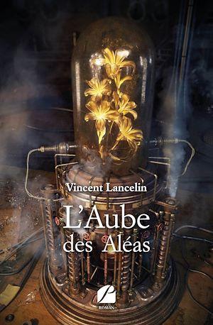 Téléchargez le livre :  L'Aube des Aléas
