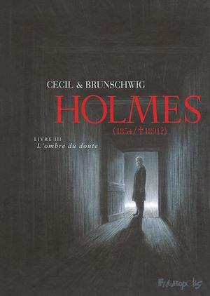 Téléchargez le livre :  Holmes (Tome 3) - L'ombre du doute