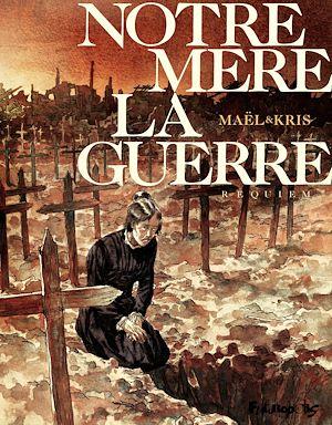 Téléchargez le livre :  Notre mère la guerre (Tome 4) - Requiem