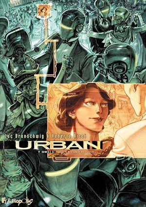 Téléchargez le livre :  Urban (Tome 3) - Que la lumière soit...