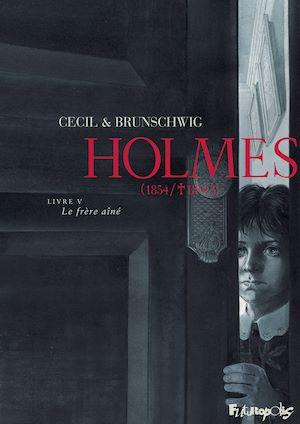 Téléchargez le livre :  Holmes (Tome 5) - Le frère aîné