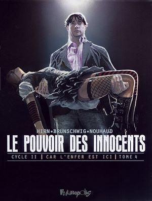Téléchargez le livre :  Le pouvoir des innocents, cycle II - Car l'enfer est ici (Tome 4)