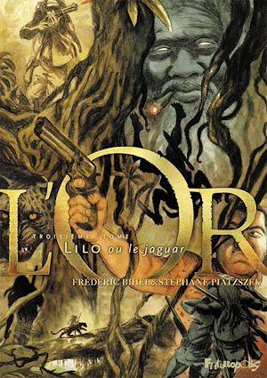 Téléchargez le livre :  L'Or (Tome 3) - Lilo ou le jaguar