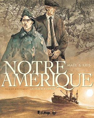 Téléchargez le livre :  Notre Amérique (Tome 1) - Quitter l'hiver