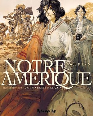 Téléchargez le livre :  Notre Amérique (Tome 2) - Un printemps mexicain