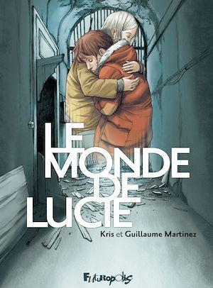 Téléchargez le livre :  Le monde de Lucie - L'Intégrale