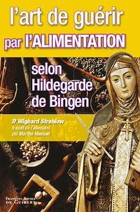 Télécharger le livre : L'art de guérir par l'alimentation selon Hildegarde de Bingen