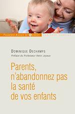 Télécharger cet ebook : Parents, n'abandonnez pas la santé de votre enfant