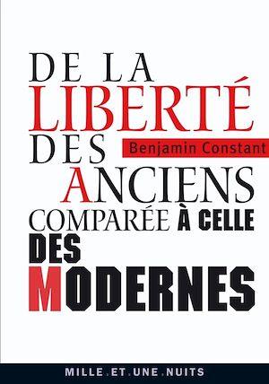 Téléchargez le livre :  De la liberté des anciens comparée à celle des modernes