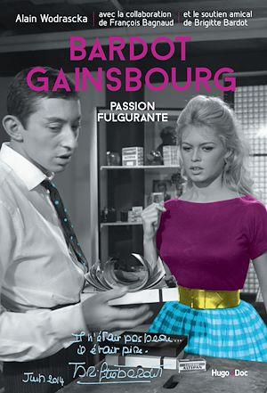 Téléchargez le livre :  Bardot/Gainsbourg Passion fulgurante