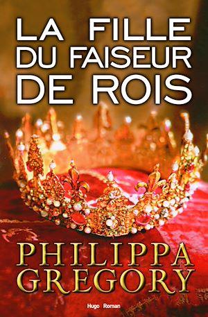 Téléchargez le livre :  La fille du faiseur de rois