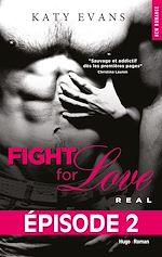 Télécharger le livre :  Fight For Love T01 Real - Episode 2