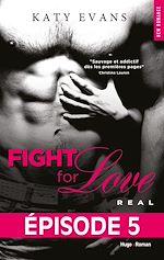 Télécharger le livre :  Fight For Love T01 Real - Episode 5