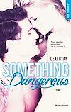 Téléchargez le livre numérique:  Reckless & Real Something dangerous - tome 1