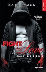 Télécharger cet ebook : Fight for love - tome 6 Legend