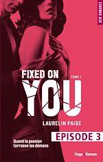 Télécharger le livre :  Fixed on you - tome 1 Episode 3